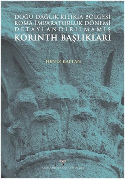 Doğu Dağlık Kilikia Bölgesi Roma İmparatorluk Dönemi Detaylandırılmamış Korinth Başlıkları.pdf