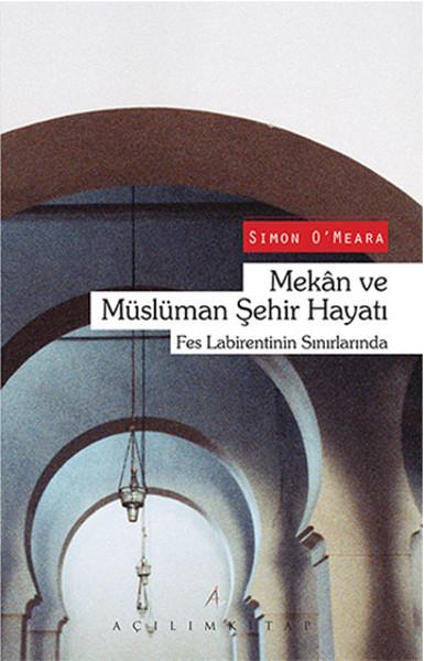 Mekan ve Müslüman Şehir Hayatı.pdf