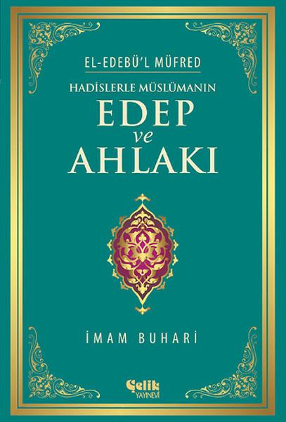 Hadislerle Müslümanın Edep ve Ahlakı - El-Edebül Müfred.pdf