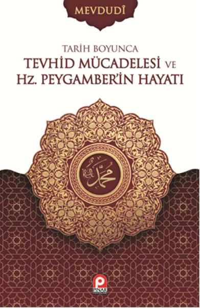 Tarih Boyunca Tevhid Mücadelesi ve Hz. Peygamberin Hayatı.pdf