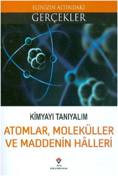 Atomlar Moleküller ve Maddenin Halleri - Kimyayı Tanıyalım.pdf