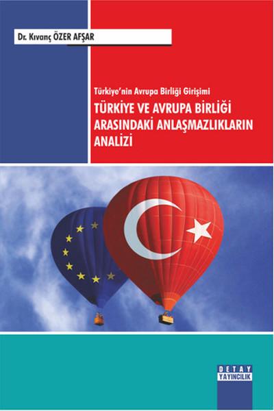 Türkiyenin Avrupa Birliği Girişimi Türkiye ve Avrupa Birliği Arasındaki Anlaşmazlıkların Analizi.pdf