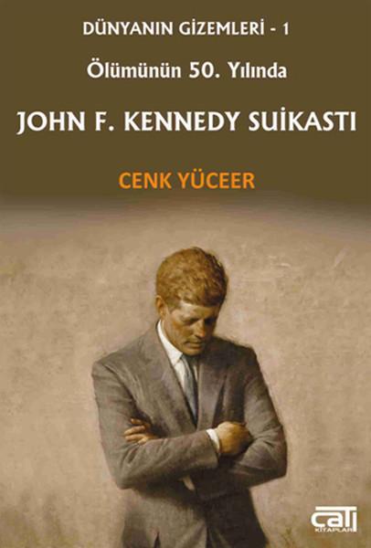 John F. Kennedy Suikastı - Ölümünün 50. Yılında.pdf