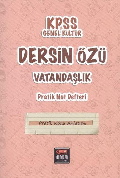 Fem Akademi KPSS Genel Kültür Vatandaşlık Dersin Özü Pratik Not Defteri / Tüm Adaylar.pdf