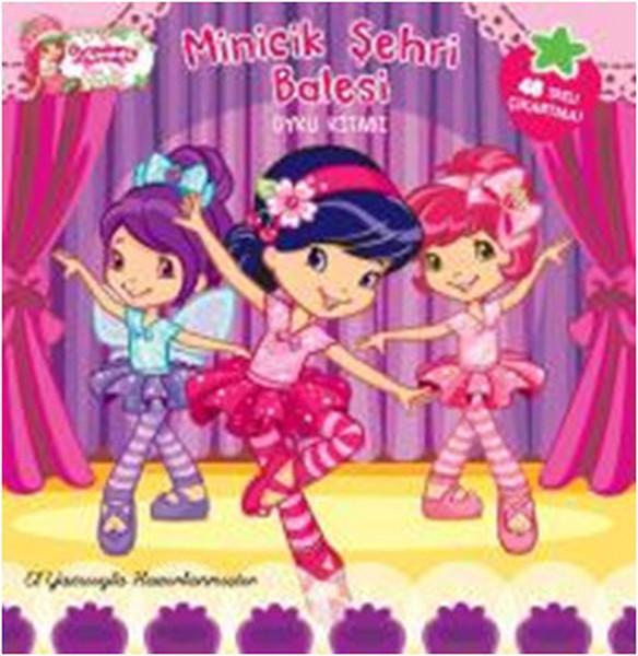 Çilek Kız Minicik Şehri Balesi Öykü Kitabı.pdf