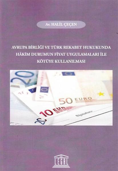 Avrupa Birliği ve Türk Rekabet Hukukunda Hakim Durumun Fiyat Uygulamaları ile Kötüye Kullanılması.pdf