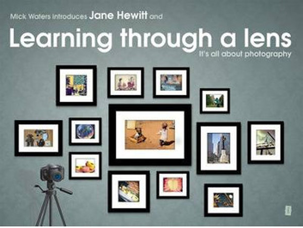 Mick Waters introduces: Learning Through A Lens- Its All About Photography.pdf