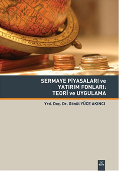 Sermaye Piyasaları ve Yatırım Fonları : Teori ve Uygulama.pdf