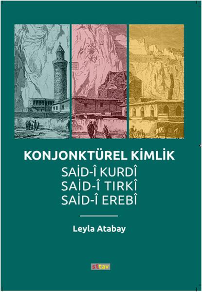 Konjonktürel Kimlik Said-Kurdi, Said-i Tırki, Said-i Erebi.pdf