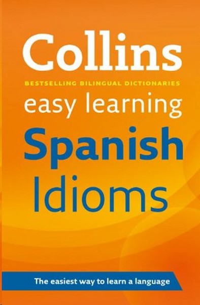 Collins Easy Learning Spanish Idioms.pdf