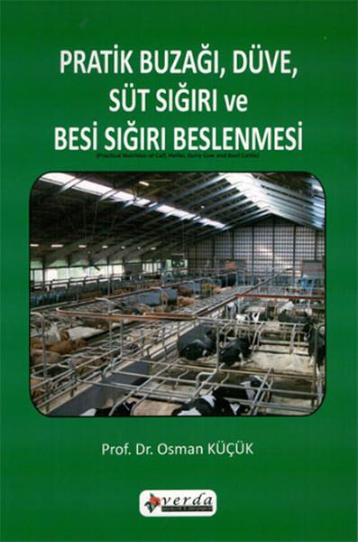 Pratik Buzağı, Düve, Süt Sığırı ve Besi Sığırı Beslenmesi Kitabı.pdf
