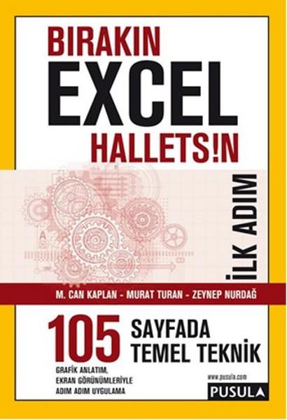 Bırakın Excel Halletsin İlk Adım: 105 Temel Teknik.pdf