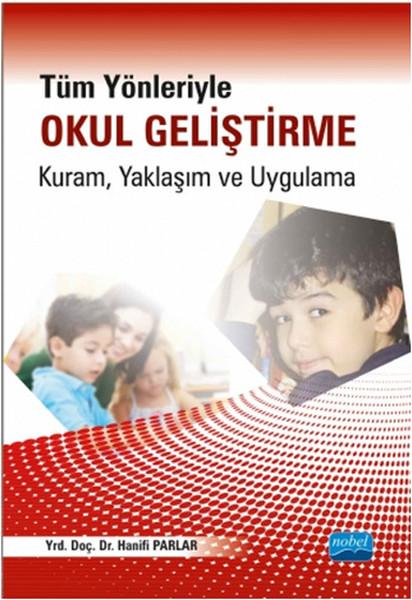 Tüm Yönleriyle Okul Geliştirme: Kuram, Yaklaşım ve Uygulama.pdf