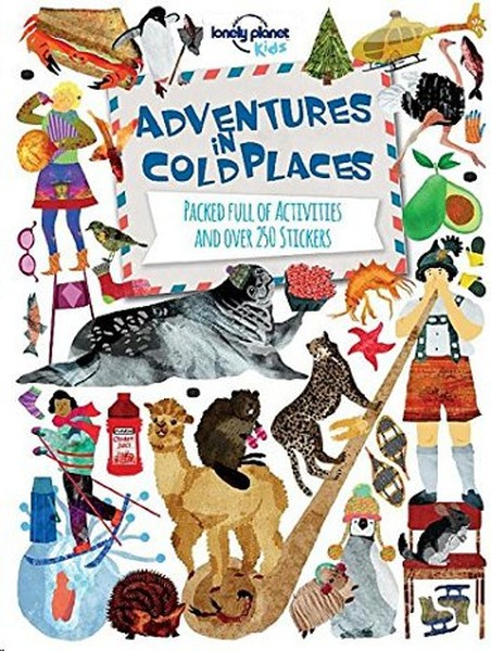 Adventures in Cold Places, Activities and Sticker Books (Lonely Planet Kids).pdf