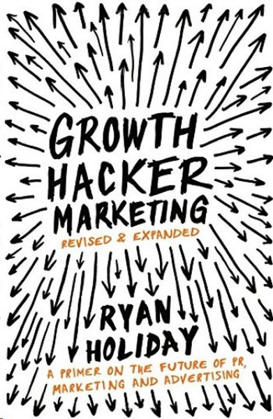 Growth Hacker Marketing: A Primer on the Future of PR, Marketing and Advertising.pdf