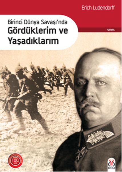 Birinci Dünya Savaşında Gördüklerim ve Yaşadıklarım.pdf