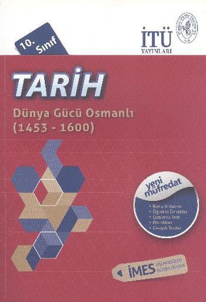 İTÜ 10. Sınıf Tarih Dünya Gücü Osmanlı 1453-1600.pdf