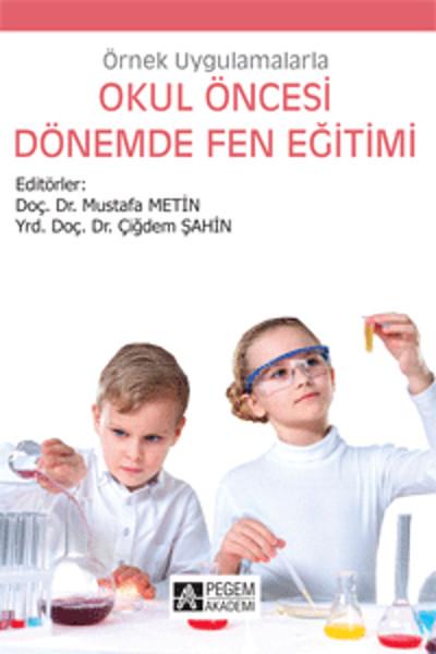 Örnek Uygulamalarla Okul Öncesi Dönemde Fen Eğitimi.pdf