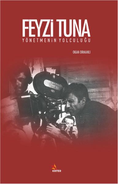 Feyzi Tuna Yönetmenin Yolculuğu