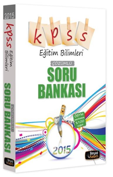 Beyaz Kalem 2015 KPSS Eğitim Bilimleri Tek Kitap Soru Bankası Çözümlü.pdf