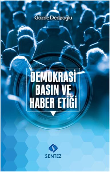 Demokrasi, Basın ve Haber Etiği