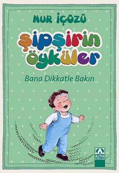 Şipşirin Öyküler - Bana Dikkatle Bakın.pdf