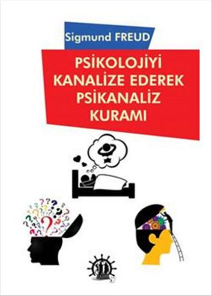 Psikolojiyi Kanalize Ederek Psikanaliz Kuramı.pdf