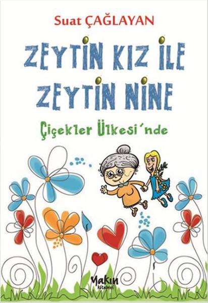 Zeytin Kız ile Zeytin Nine - Çiçekler Ülkesinde.pdf