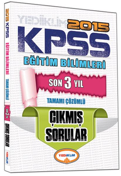 Yediiklim KPSS 2015 Eğitim Bilimleri Son 3 Yıl Tamamı Çözümlü Çıkmış Sorular.pdf