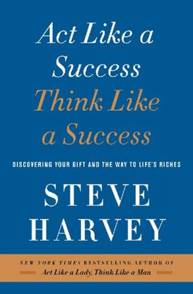 Act Like a Success, Think Like a Success: Discovering Your Gift.pdf