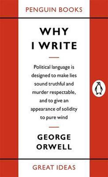 Penguin Great Ideas : Why I Write.pdf