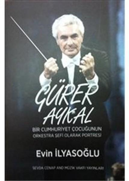 Gürer Aykal Bir Cumhuriyet Çocuğunun Orkestra Şefi Olarak Portresi.pdf