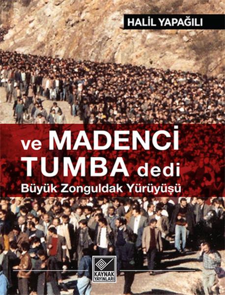Ve Madenci Tumba Dedi Büyük Zonguldak Yürüyüşü.pdf