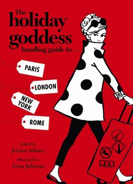 The Holiday Goddess Handbag Guide To Paris, London, New York And Rome.pdf