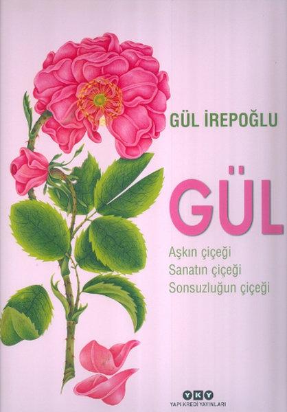 Gül - Aşkın Çiçeği Sanatın Çiçeği Sonsuzluğun Çiçeği.pdf