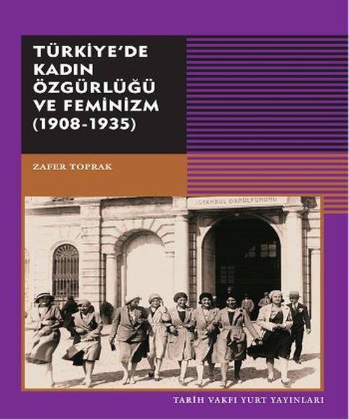 Türkiyede Kadın Özgürlüğü ve Feminizm 1908 - 1935.pdf