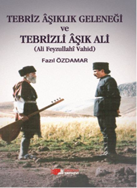 Tebriz Aşıklık Geleneği ve Tebrizli Aşık Ali.pdf