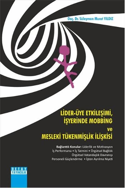 Lider - Üye Etkileşimi İş Yeinde Mobbing ve Mesleki Tükenmişlik İlişkisi.pdf