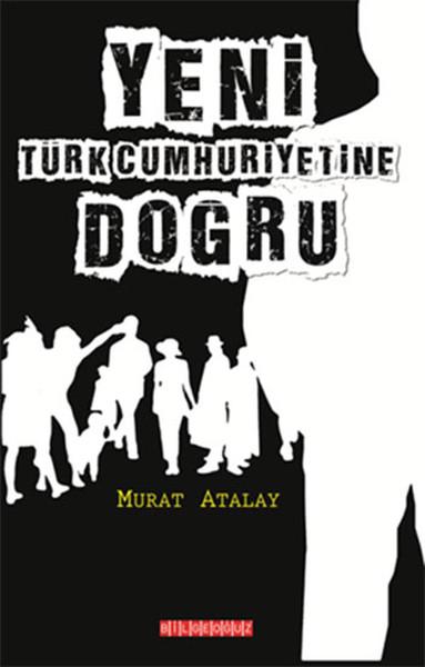 Yeni Türkiye Cumhuriyetine Doğru