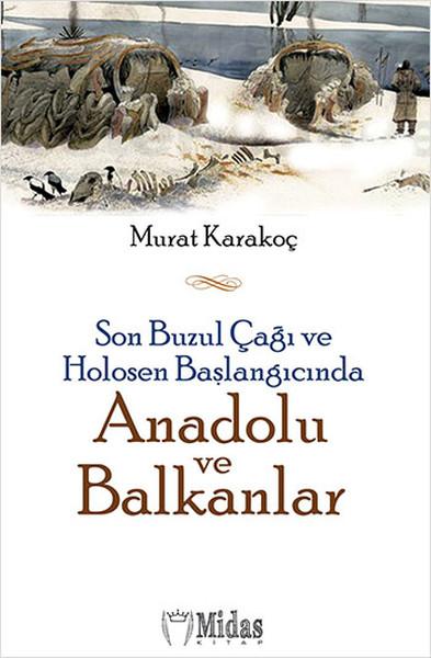 Son Buzul Çağı ve Holosen Başlangıcında Anadolu ve Balkanlar
