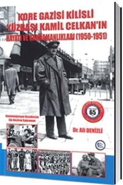 Kore Gazisi Kilisli Yüzbaşı Kamil Celkanın Hayatı ve Kahramanlıkları 1950-1951.pdf
