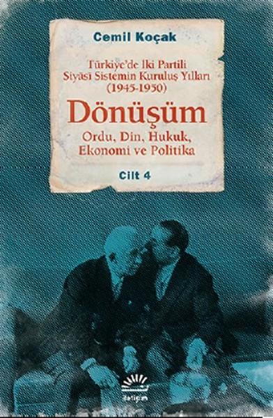 Dönüşüm 1945 - 1950 Cilt 4  - Türkiyede İki Partili Siyasî Sistemin Kuruluş Yılları.pdf