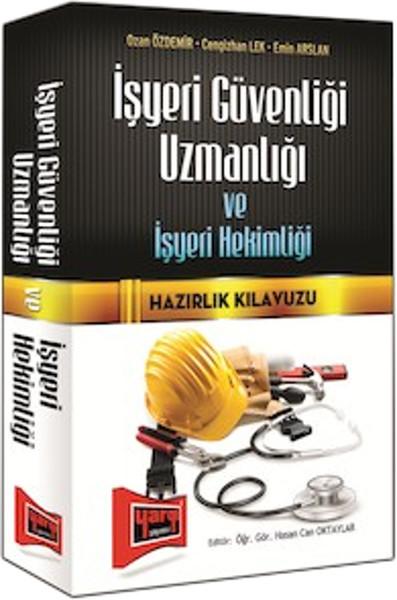 İşyeri Güvenliği Uzmanlığı ve İşyeri Hekimliği Hazırlık Kılavuzu Yargı Yayınları 2014.pdf