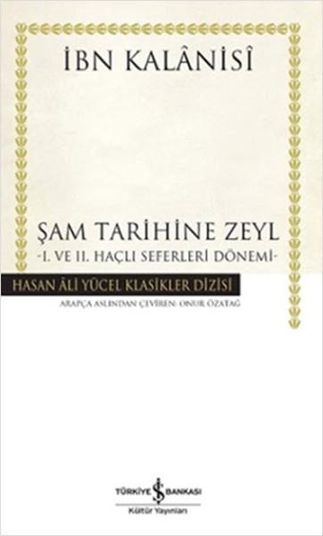 Şam Tarihine Zeyl - 1. ve 2. Haçlı Seferleri Dönemi.pdf