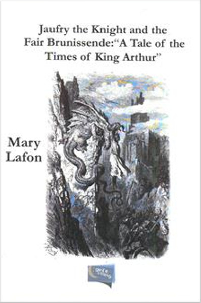 Jaufry The Knight And The Fair Brunissende: A Tale Of The Times Of King Arthur.pdf