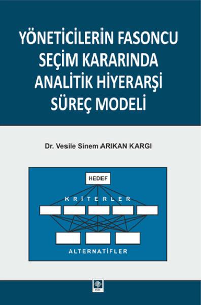 Yöneticilerin Fasoncu Seçim Kararında Analitik Hiyerarşi Süreç Modeli.pdf