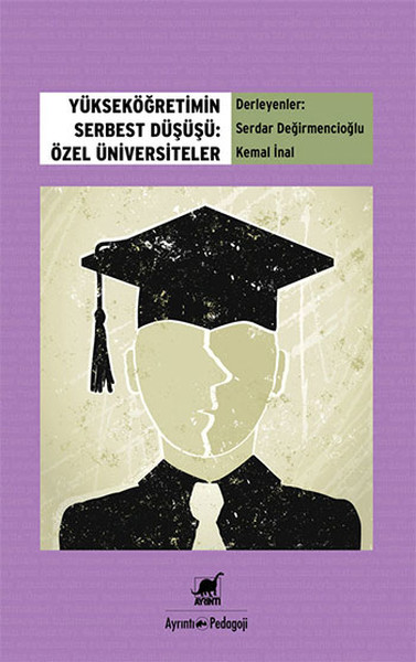 Yükseköğretimin Serbest Düşüşü - Özel Üniversiteler.pdf
