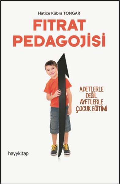 Fıtrat Pedagojisi - Adetlerle Değil Ayetlerle Çocuk Eğitimi.pdf