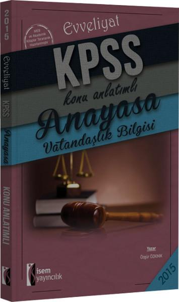 İsem Evveliyat KPSS Anayasa Vatandaşlık Bilgisi Konu Anlatımlı 2015.pdf