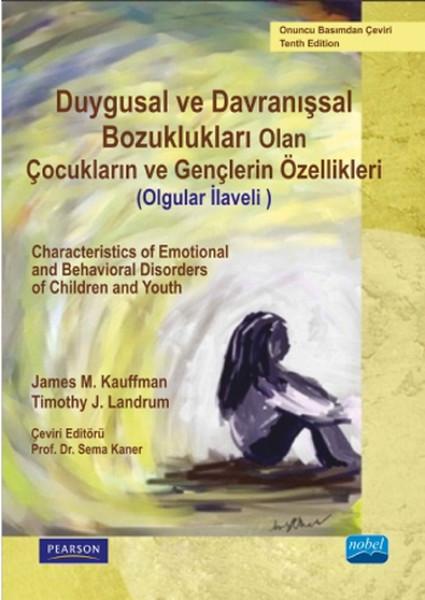 Duygusal ve Davranışsal Bozukluğu Olan Çocukların ve Gençlerin Özellikleri.pdf